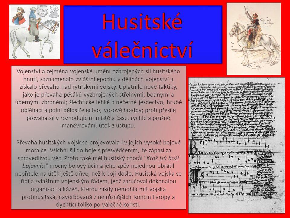 Vojenství a zejména vojenské umění ozbrojených sil husitského hnutí, zaznamenalo zvláštní epochu v dějinách vojenství a získalo převahu nad rytířskými