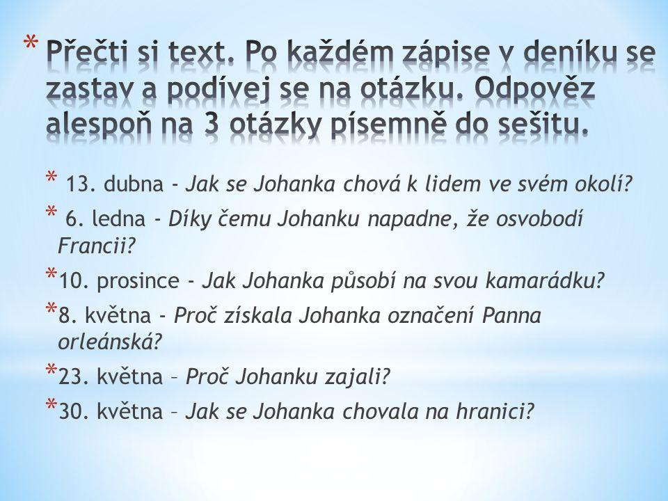 * 13. dubna - Jak se Johanka chová k lidem ve svém okolí.