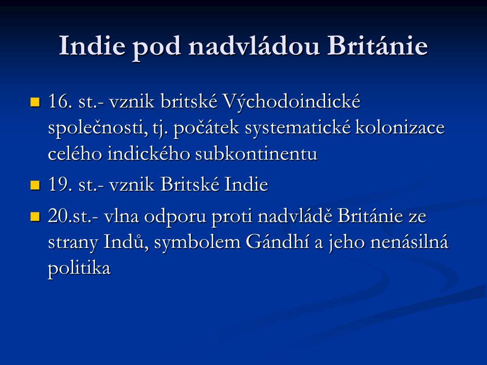 Literatura Strnad, J.a kol. Dějin Indie. 1. vyd. Praha: Nakladatelství Lidové noviny, 2008.