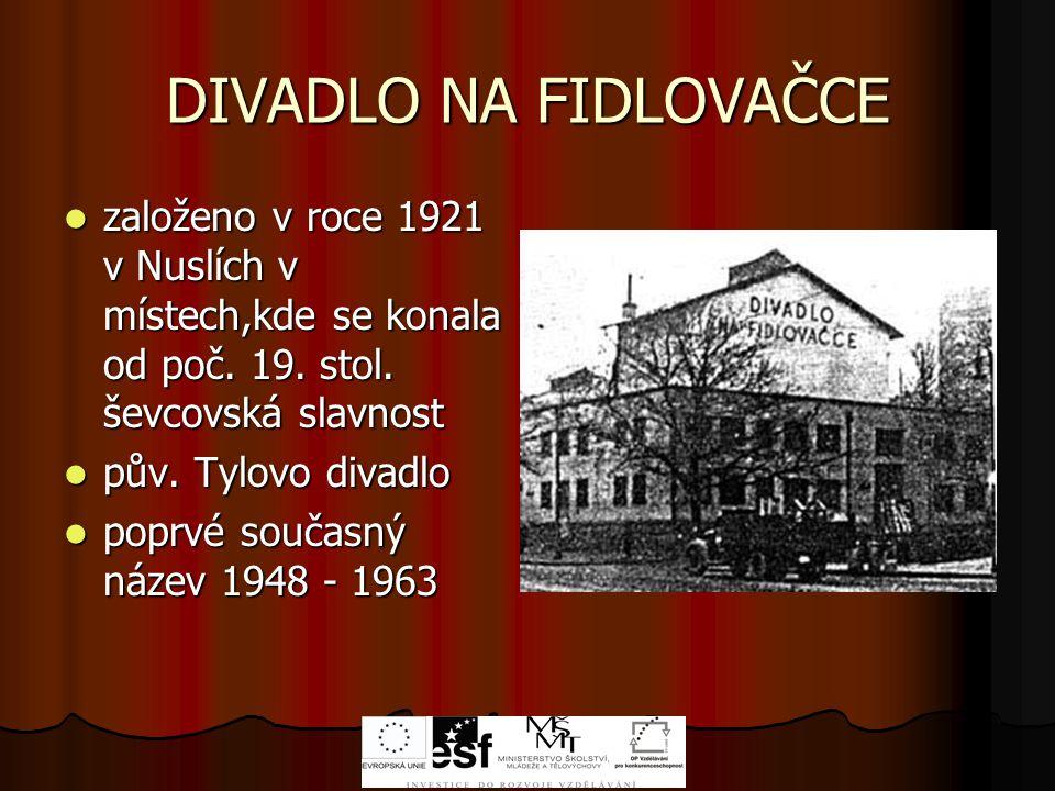 DIVADLO NA FIDLOVAČCE založeno v roce 1921 v Nuslích v místech,kde se konala od poč.