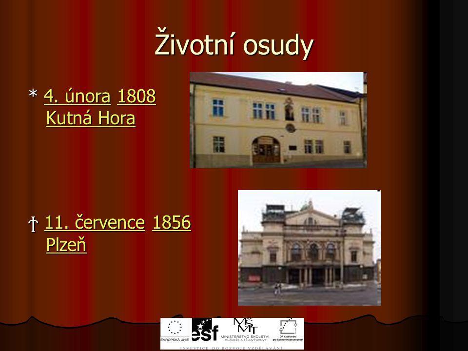 Životní osudy * 4.února 1808 Kutná Hora 4. února1808 Kutná Hora4.