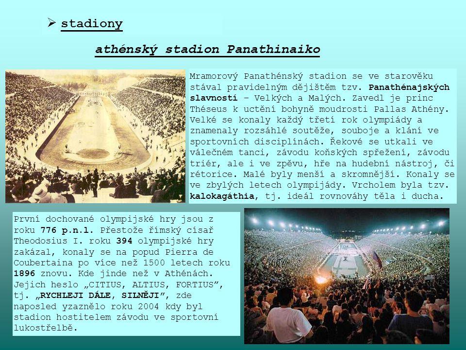  stadiony athénský stadion Panathinaiko Mramorový Panathénský stadion se ve starověku stával pravidelným dějištěm tzv. Panathénajských slavností – Ve