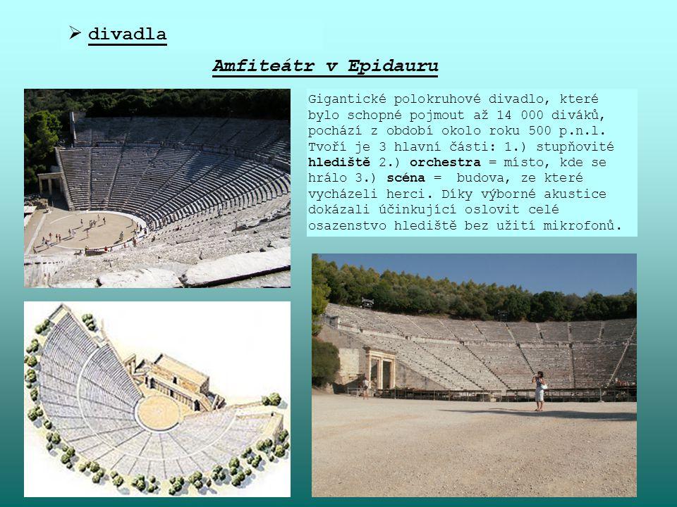  divadla Amfiteátr v Epidauru Gigantické polokruhové divadlo, které bylo schopné pojmout až 14 000 diváků, pochází z období okolo roku 500 p.n.l. Tvo