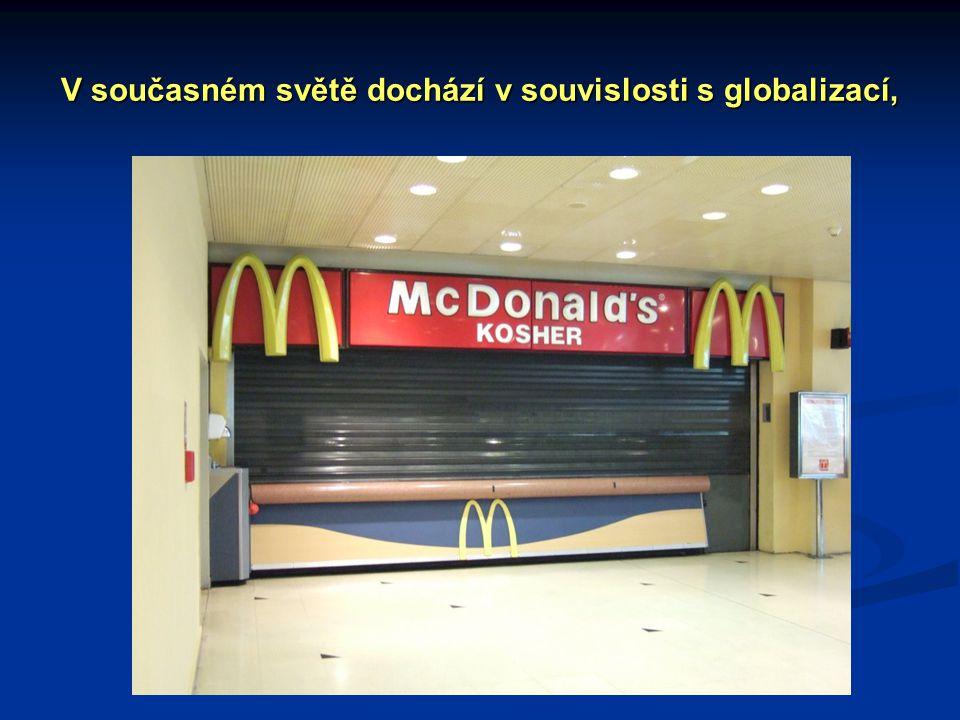 V současném světě dochází v souvislosti s globalizací,