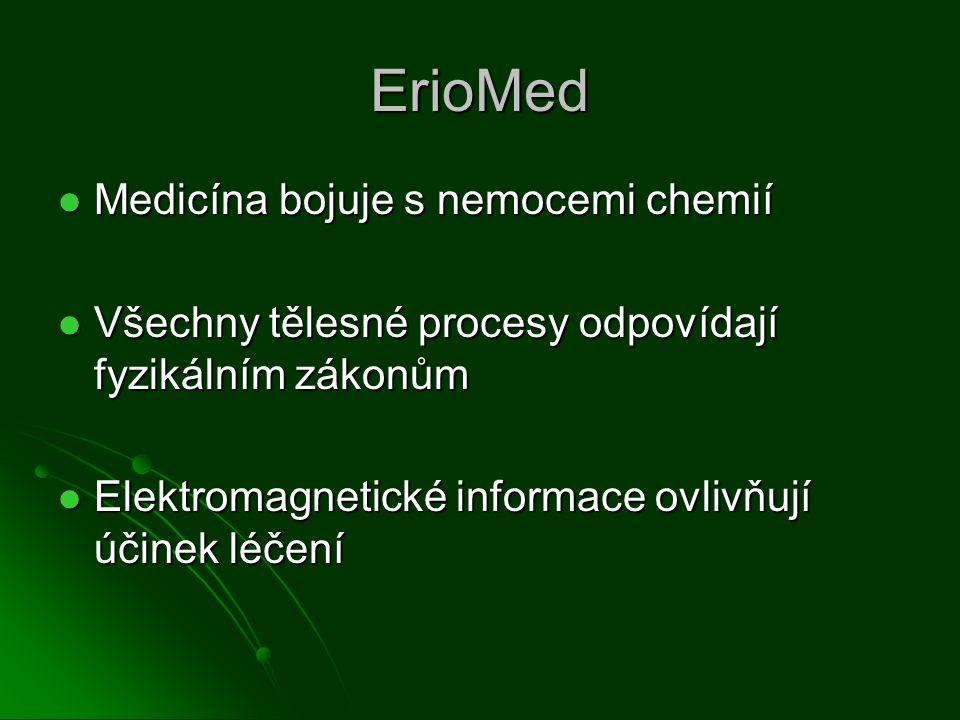 """ErioMed Asi 70% těla tvoří voda Asi 70% těla tvoří voda Voda má """"paměť (Prof.Emoto) Voda má """"paměť (Prof.Emoto) Paměť = elektromagnetická informace Paměť = elektromagnetická informace"""