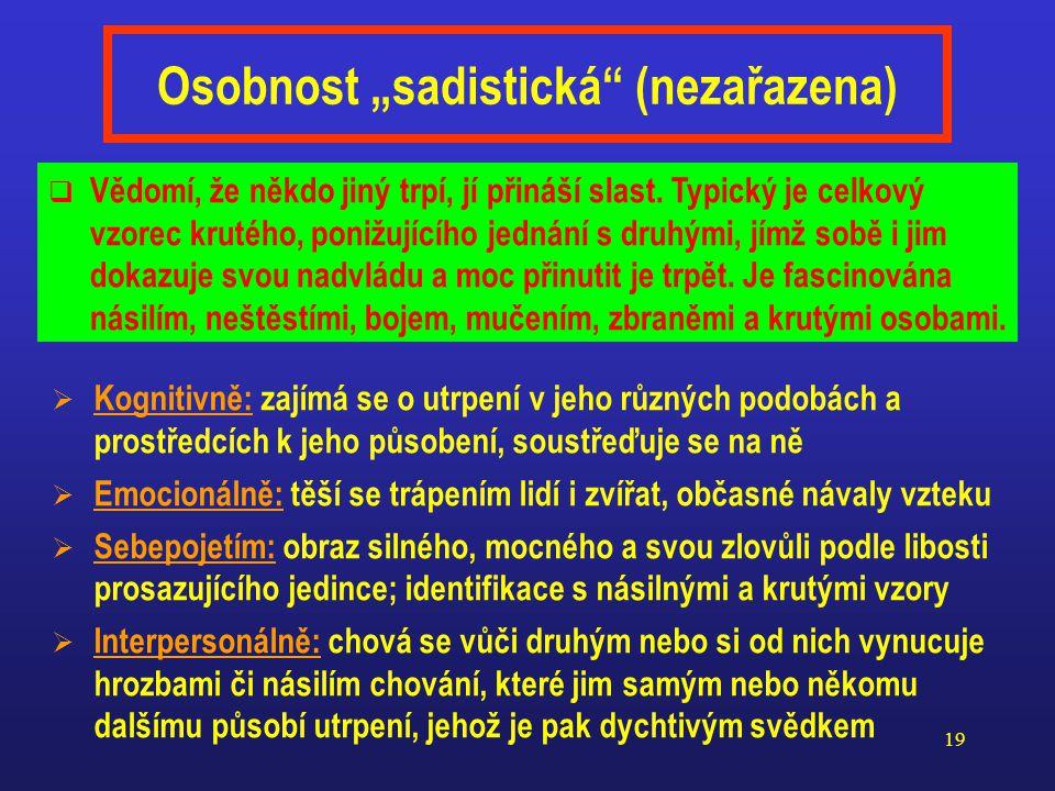 """18 Osobnost """"schizotypní"""" – F 20.1 (u sch. on.) (pasívně, někdy aktivně, nezávislá)  Kognitivně: podivínské vnímání a myšlení naznačující """"jinou real"""