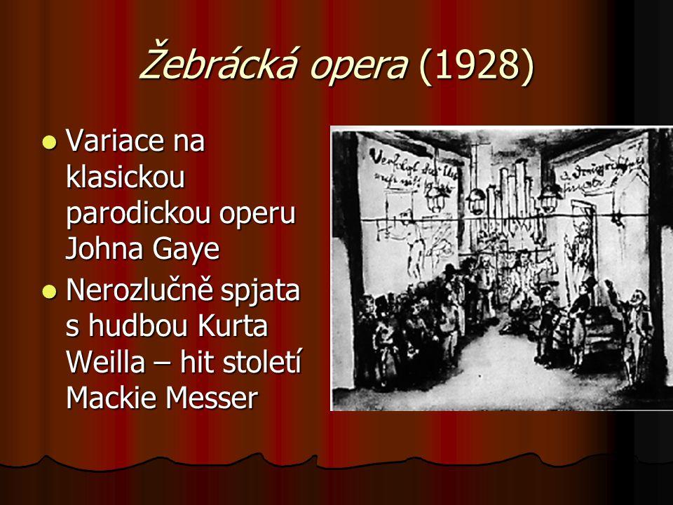 Žebrácká opera (1928) Variace na klasickou parodickou operu Johna Gaye Variace na klasickou parodickou operu Johna Gaye Nerozlučně spjata s hudbou Kur