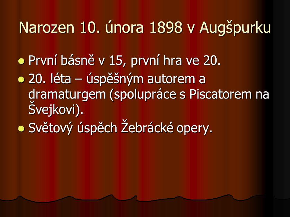 Narozen 10. února 1898 v Augšpurku První básně v 15, první hra ve 20. První básně v 15, první hra ve 20. 20. léta – úspěšným autorem a dramaturgem (sp