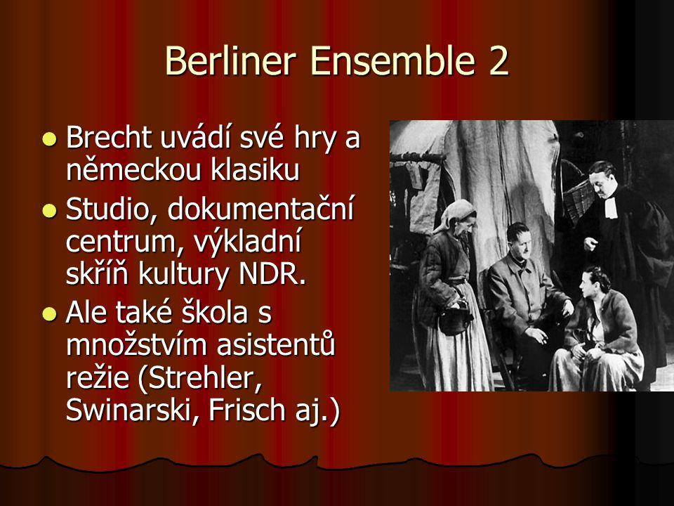Berliner Ensemble 2 Brecht uvádí své hry a německou klasiku Brecht uvádí své hry a německou klasiku Studio, dokumentační centrum, výkladní skříň kultu