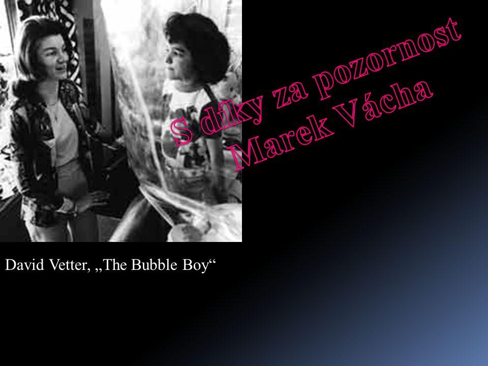 """David Vetter, """"The Bubble Boy"""""""
