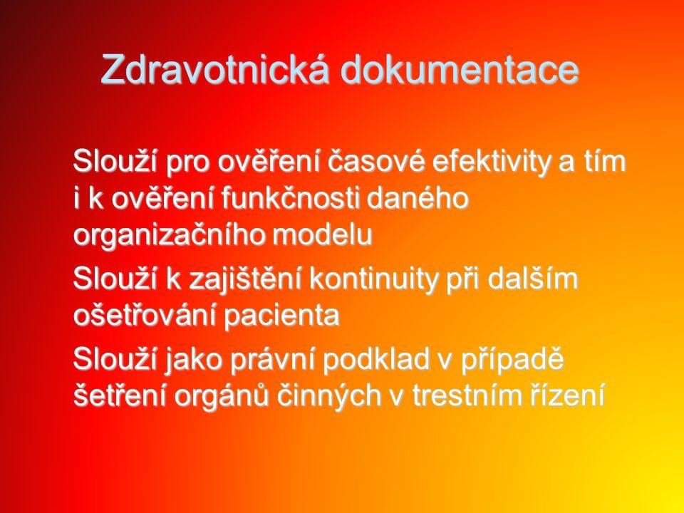 Zdravotnická dokumentace Slouží pro ověření časové efektivity a tím i k ověření funkčnosti daného organizačního modelu Slouží pro ověření časové efekt