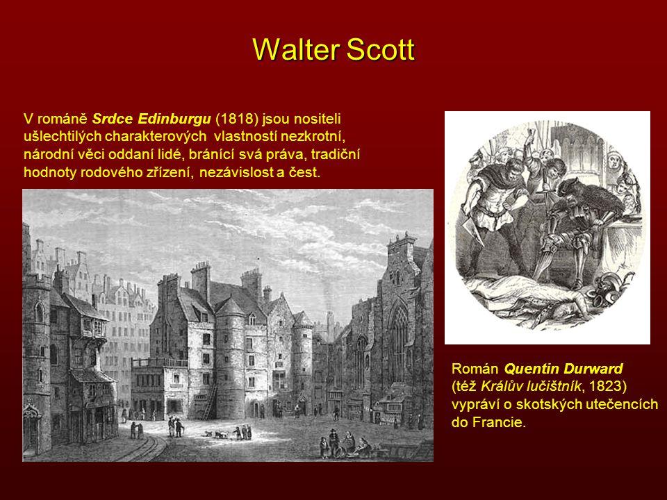 Walter Scott V románě Srdce Edinburgu (1818) jsou nositeli ušlechtilých charakterových vlastností nezkrotní, národní věci oddaní lidé, bránící svá prá