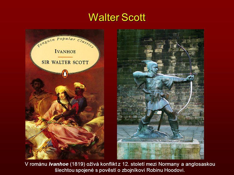 Walter Scott V románu Ivanhoe (1819) ožívá konflikt z 12. století mezi Normany a anglosaskou šlechtou spojené s pověstí o zbojníkovi Robinu Hoodovi.