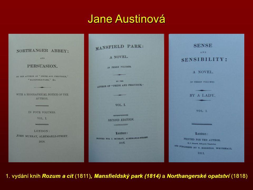 Jane Austinová 1. vydání knih Rozum a cit (1811), Mansfieldský park (1814) a Northangerské opatství (1818)