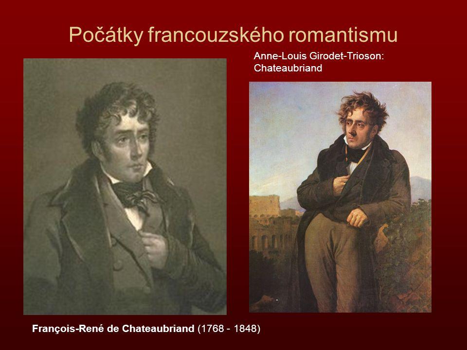 Počátky francouzského romantismu Anne-Louis Girodet-Trioson: Chateaubriand François-René de Chateaubriand (1768 - 1848)