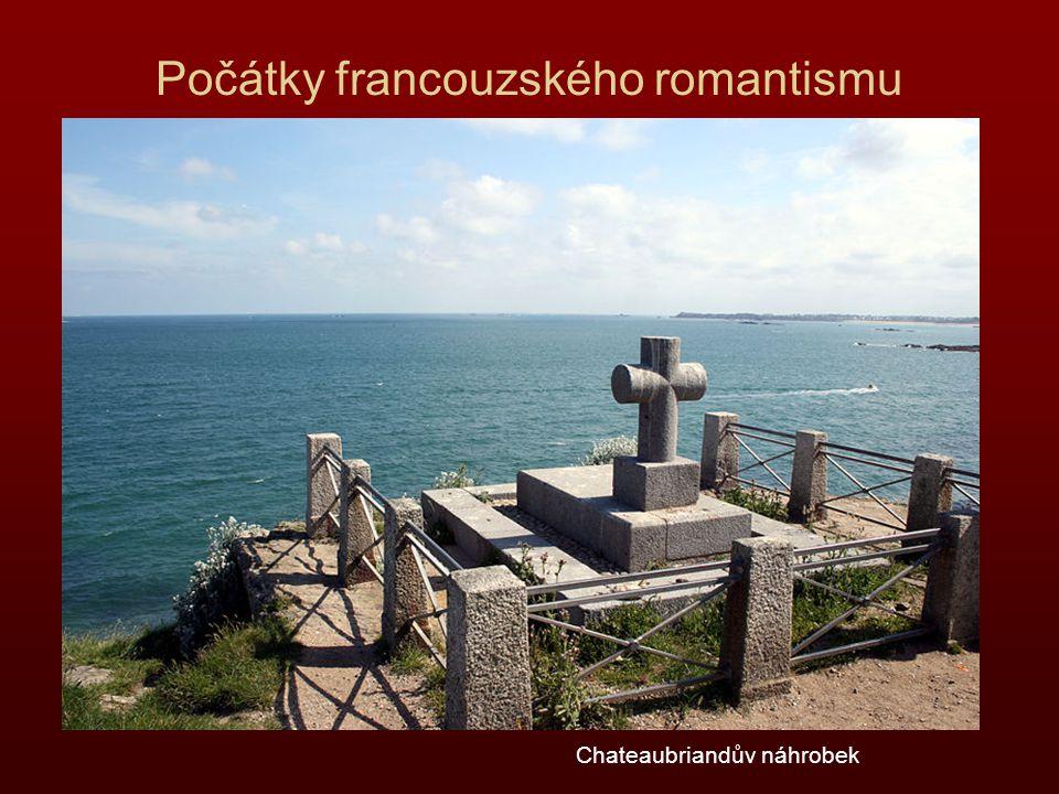 Počátky francouzského romantismu Chateaubriandův náhrobek