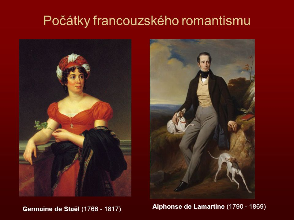 Počátky francouzského romantismu Germaine de Staël (1766 - 1817) Alphonse de Lamartine (1790 - 1869)