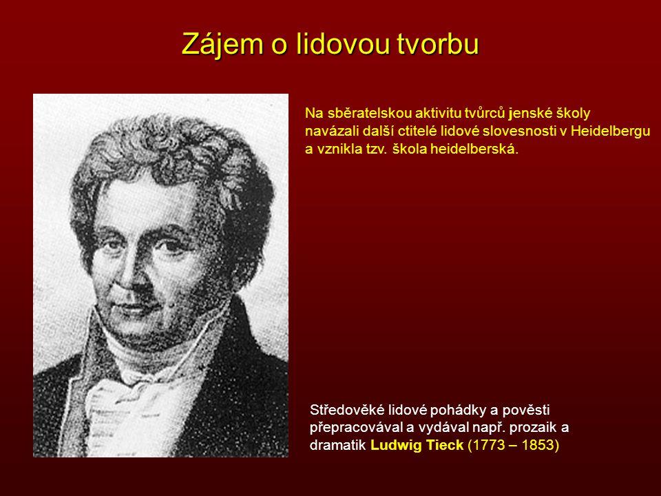 Zájem o lidovou tvorbu Achim von Arnim (1781 - 1831) Clemens Brentano (1778 - 1842)