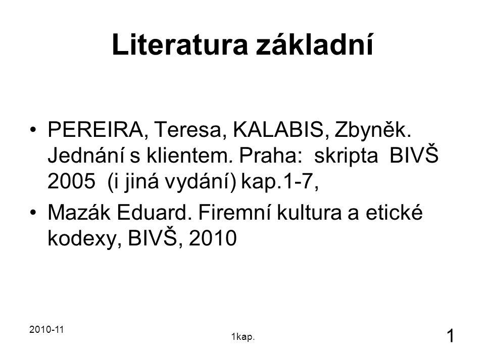 Literatura základní PEREIRA, Teresa, KALABIS, Zbyněk.