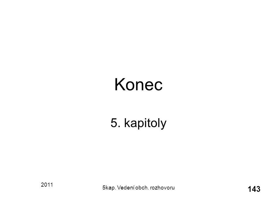 2011 5kap. Vedení obch. rozhovoru 143 Konec 5. kapitoly