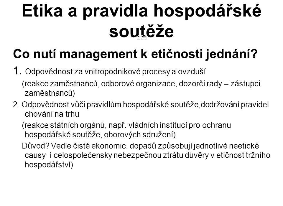 Etika a pravidla hospodářské soutěže Co nutí management k etičnosti jednání.