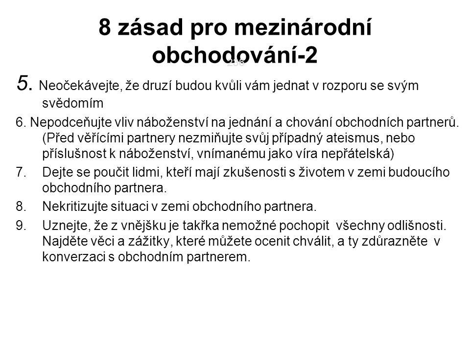 8 zásad pro mezinárodní obchodování-2 5. Neočekávejte, že druzí budou kvůli vám jednat v rozporu se svým svědomím 6. Nepodceňujte vliv náboženství na