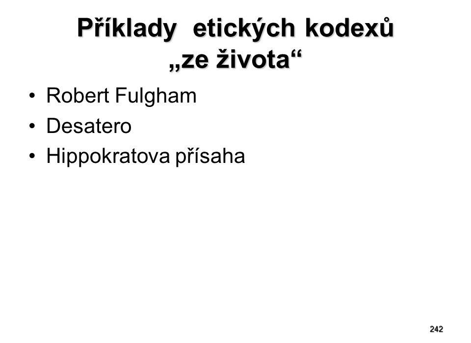 """242 Příklady etických kodexů """"ze života Robert Fulgham Desatero Hippokratova přísaha"""