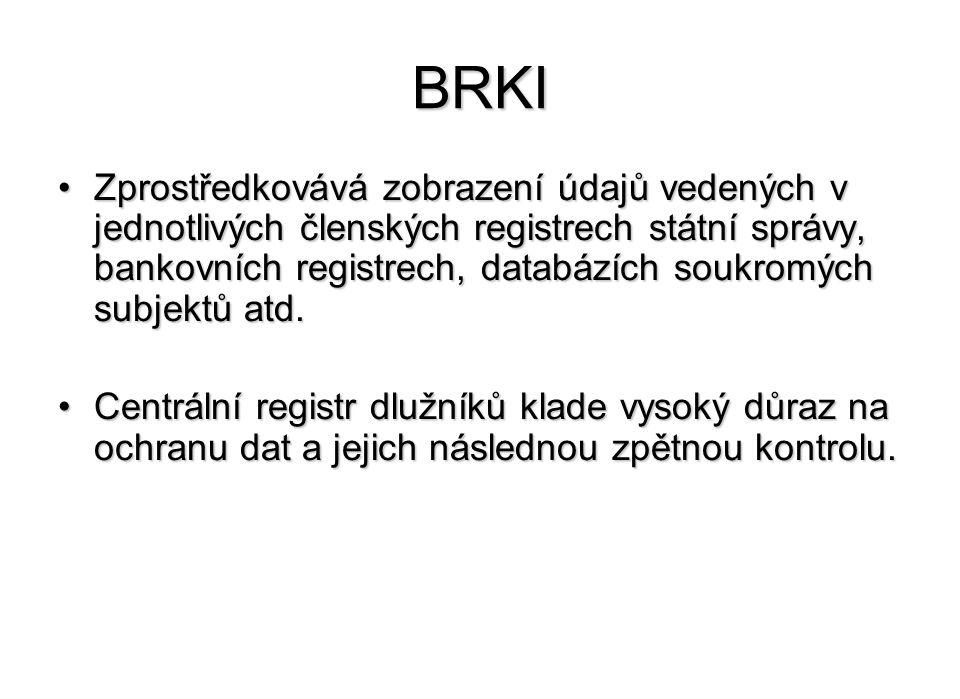 BRKI Zprostředkovává zobrazení údajů vedených v jednotlivých členských registrech státní správy, bankovních registrech, databázích soukromých subjektů