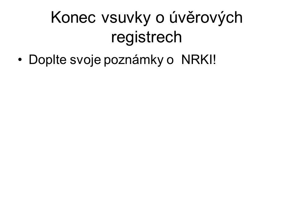 Konec vsuvky o úvěrových registrech Doplte svoje poznámky o NRKI!