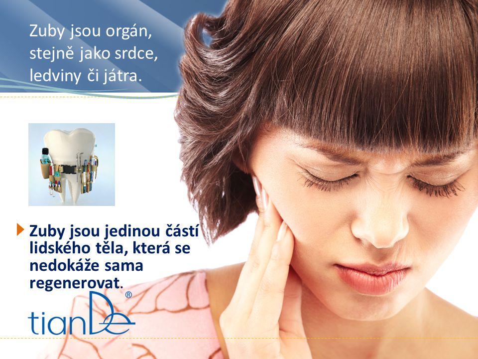 Zuby jsou orgán, stejně jako srdce, ledviny či játra. Zuby jsou jedinou částí lidského těla, která se nedokáže sama regenerovat.