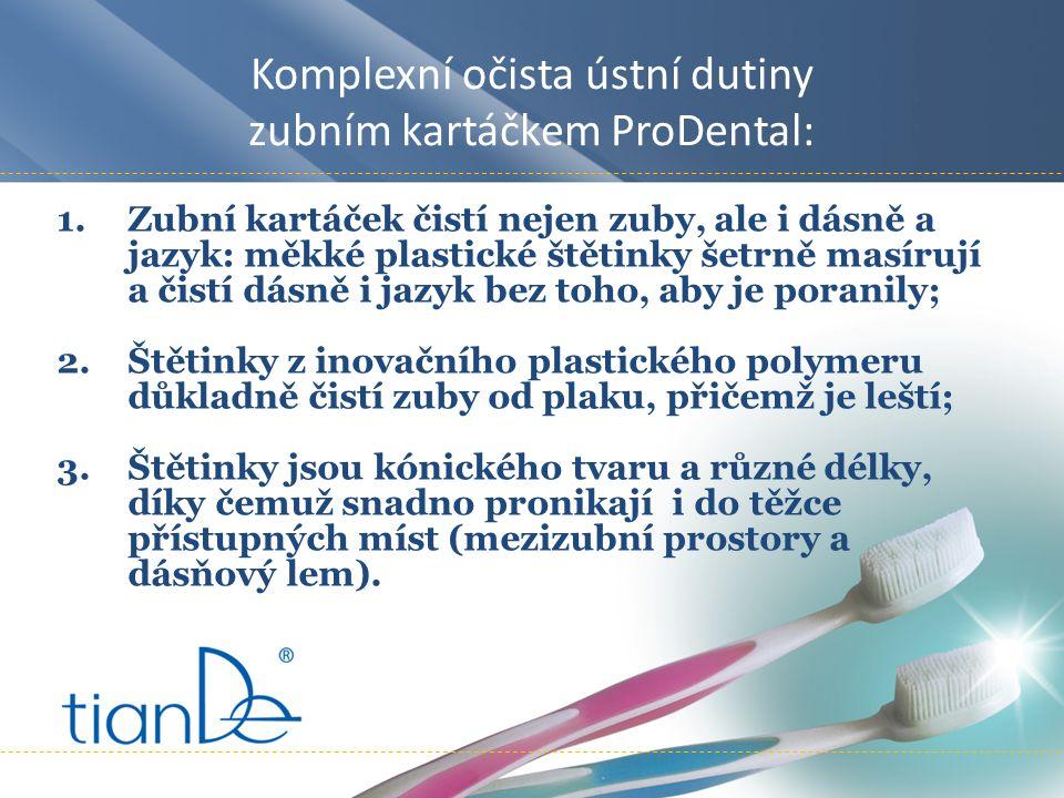 1.Zubní kartáček čistí nejen zuby, ale i dásně a jazyk: měkké plastické štětinky šetrně masírují a čistí dásně i jazyk bez toho, aby je poranily; 2.Štětinky z inovačního plastického polymeru důkladně čistí zuby od plaku, přičemž je leští; 3.Štětinky jsou kónického tvaru a různé délky, díky čemuž snadno pronikají i do těžce přístupných míst (mezizubní prostory a dásňový lem).