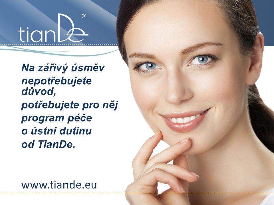 Na zářivý úsměv nepotřebujete důvod, potřebujete pro něj program péče o ústní dutinu od TianDe. www.tiande.eu