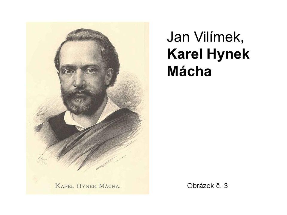 Jan Vilímek, Karel Hynek Mácha Obrázek č. 3