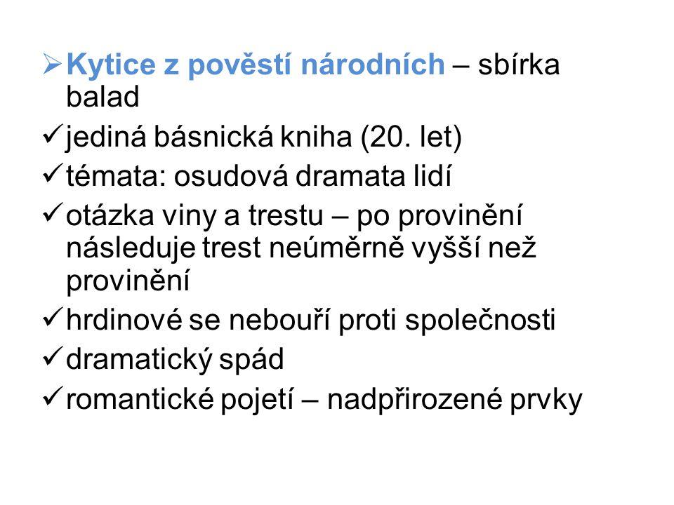  Kytice z pověstí národních – sbírka balad jediná básnická kniha (20.
