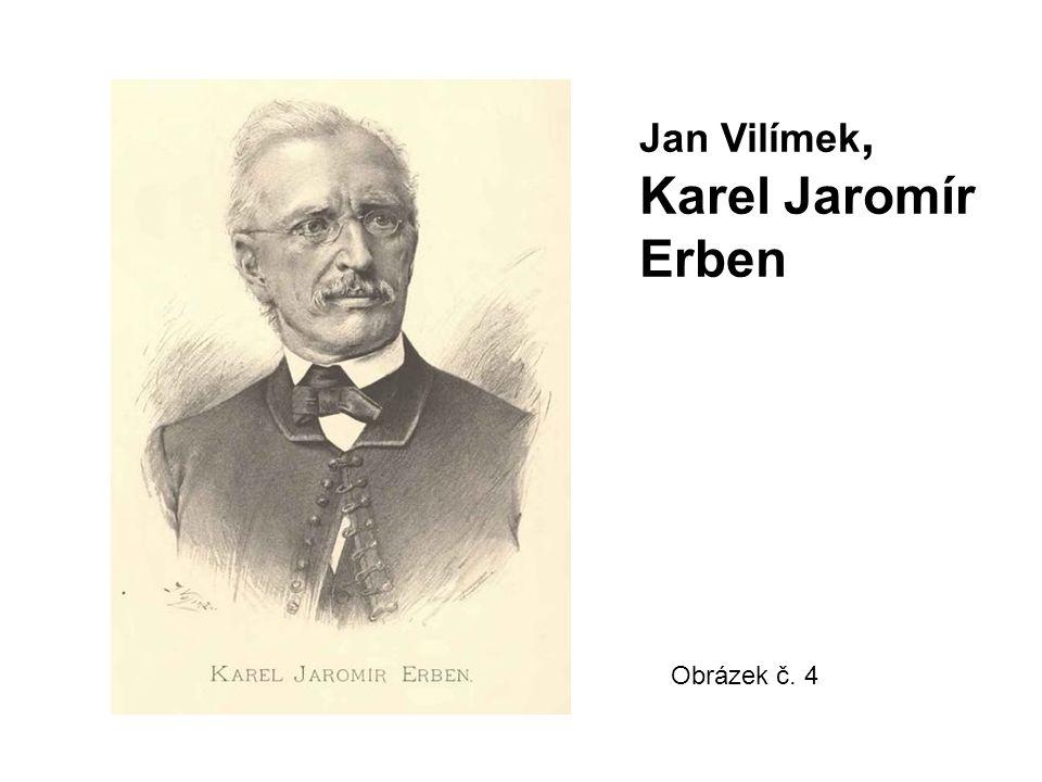 Obrázek č. 4 Jan Vilímek, Karel Jaromír Erben