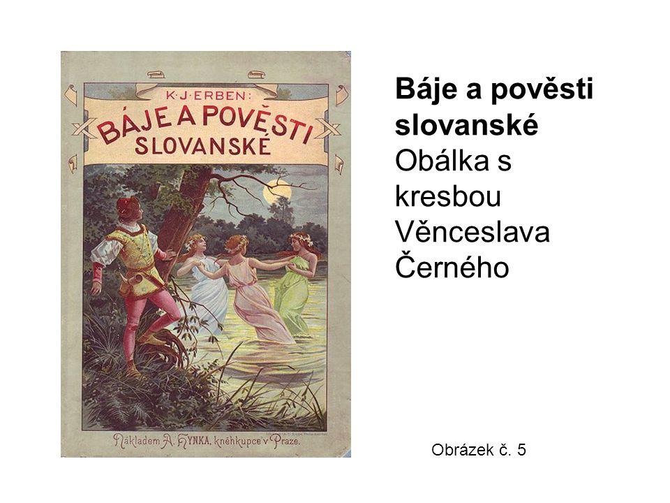 Báje a pověsti slovanské Obálka s kresbou Věnceslava Černého Obrázek č. 5