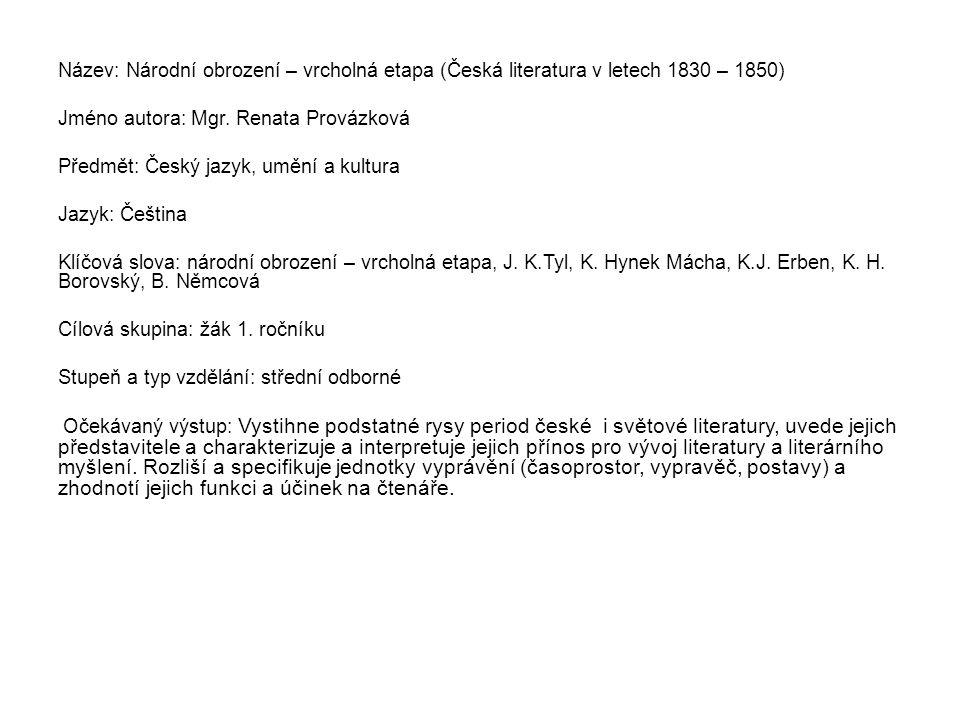 Název: Národní obrození – vrcholná etapa (Česká literatura v letech 1830 – 1850) Jméno autora: Mgr.