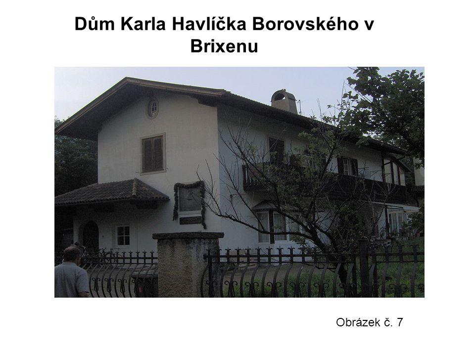 Dům Karla Havlíčka Borovského v Brixenu Obrázek č. 7