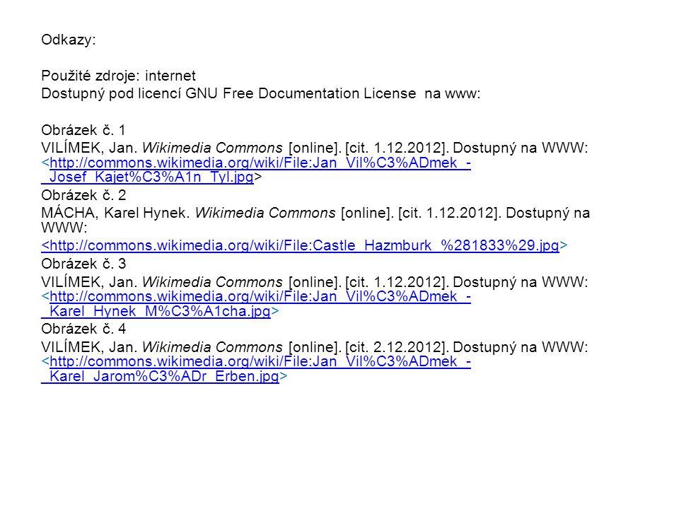 Odkazy: Použité zdroje: internet Dostupný pod licencí GNU Free Documentation License na www: Obrázek č.