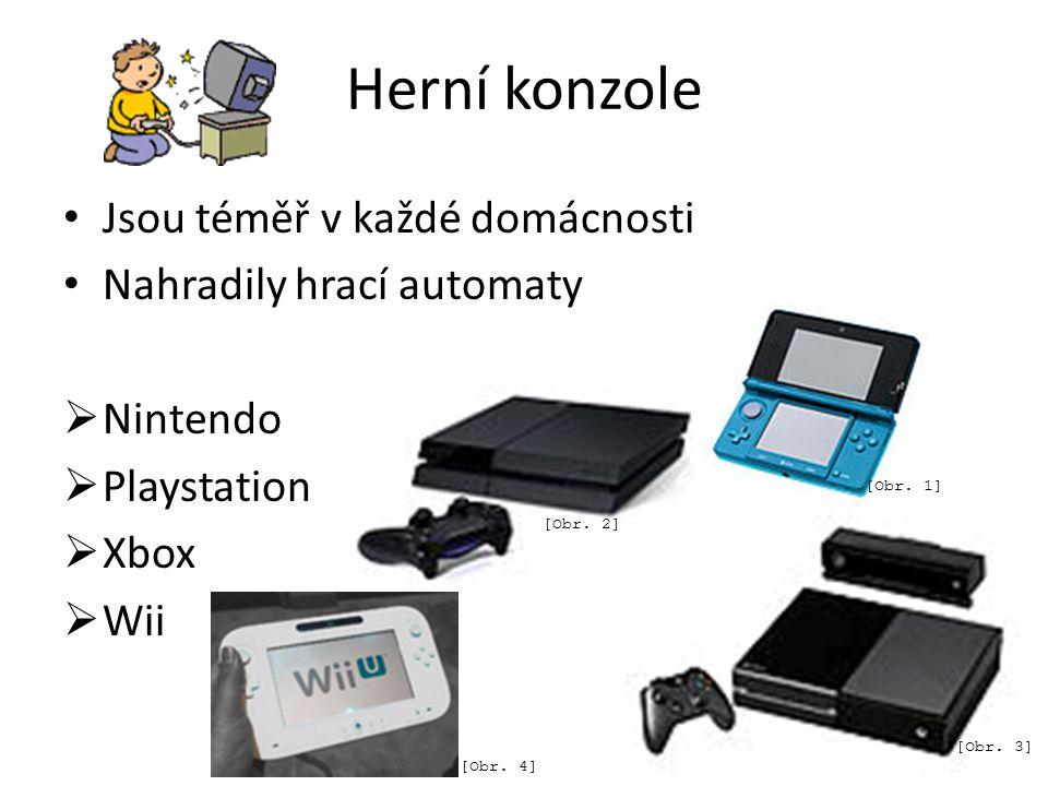 Herní konzole Jsou téměř v každé domácnosti Nahradily hrací automaty  Nintendo  Playstation  Xbox  Wii [Obr.