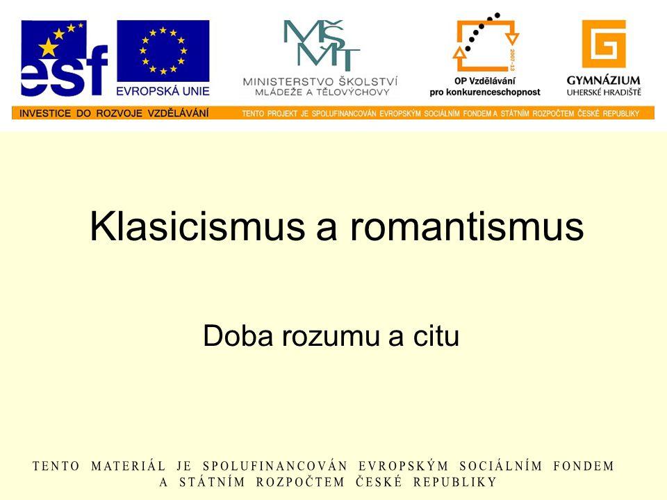 Klasicismus a romantismus Doba rozumu a citu