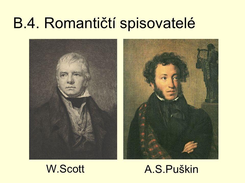 B.4. Romantičtí spisovatelé W.Scott A.S.Puškin