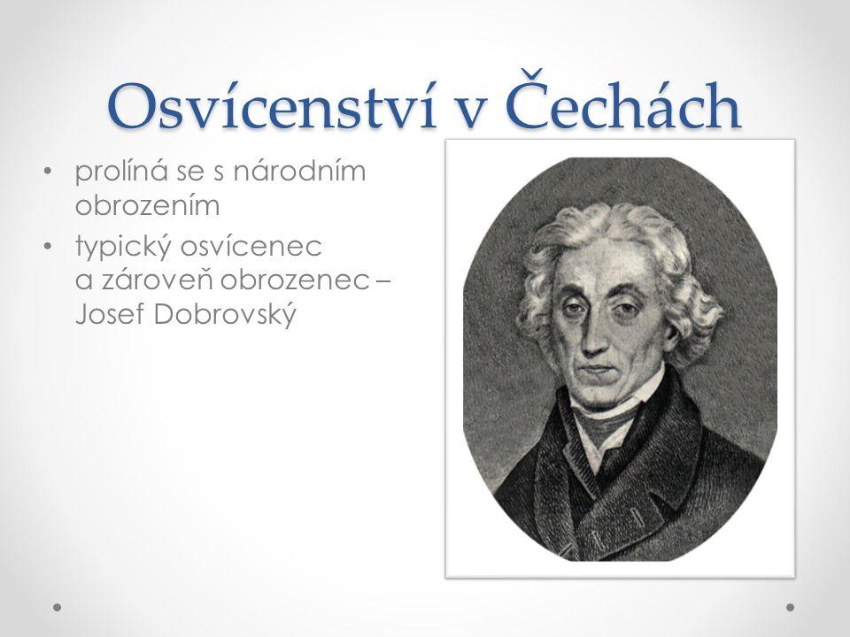Osvícenství v Čechách prolíná se s národním obrozením typický osvícenec a zároveň obrozenec – Josef Dobrovský