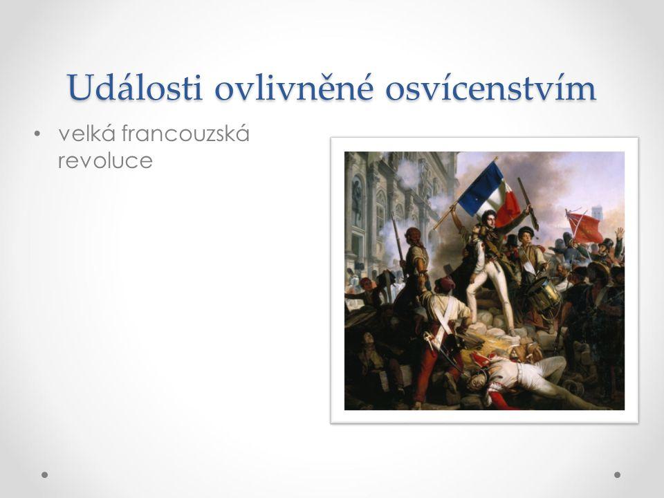 Události ovlivněné osvícenstvím velká francouzská revoluce