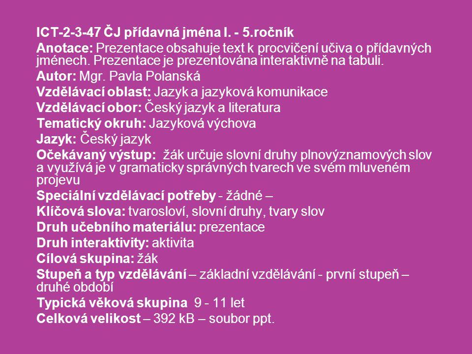 Ať žijí rytíři! Ivona Březinová Přídavná jména I. – 5.ročník