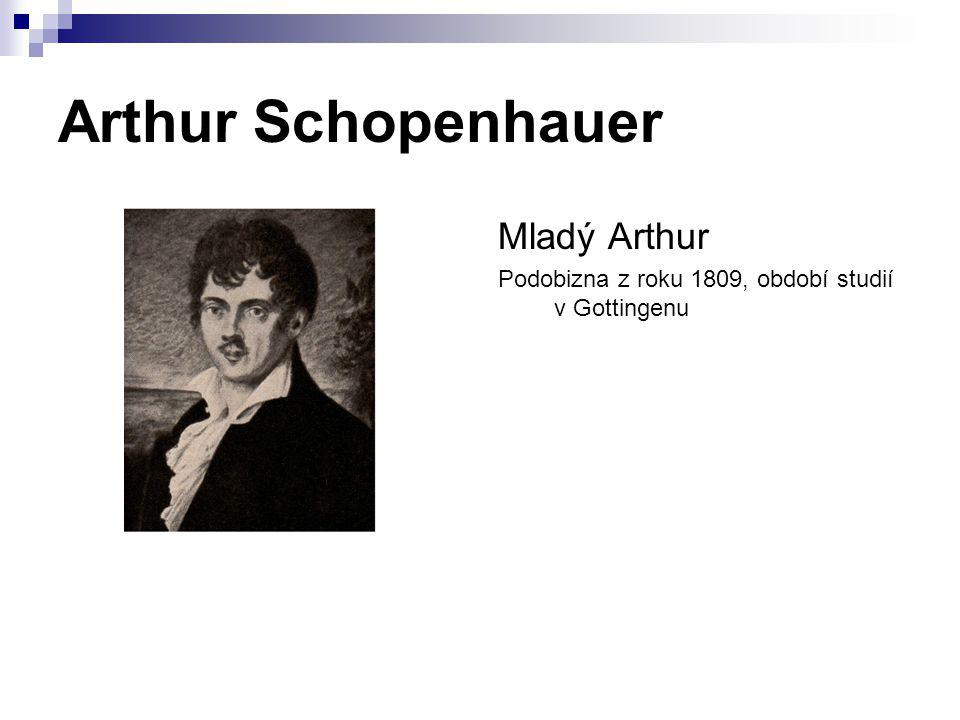 Arthur Schopenhauer Mladý Arthur Podobizna z roku 1809, období studií v Gottingenu