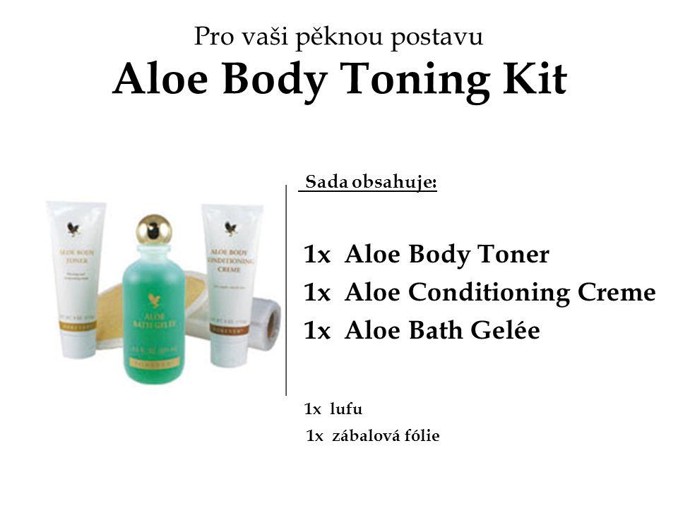 Pro vaši pěknou postavu Aloe Body Toning Kit Sada obsahuje: 1x Aloe Body Toner 1x Aloe Conditioning Creme 1x Aloe Bath Gelée 1x lufu 1x zábalová fólie