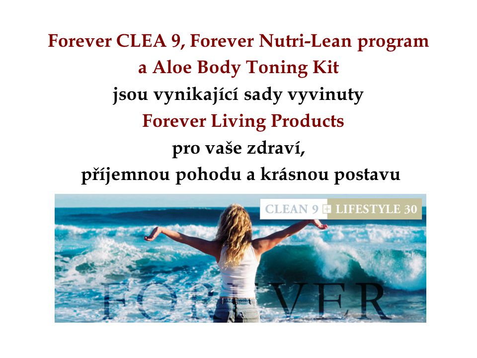Forever CLEA 9, Forever Nutri-Lean program a Aloe Body Toning Kit jsou vynikající sady vyvinuty Forever Living Products pro vaše zdraví, příjemnou poh