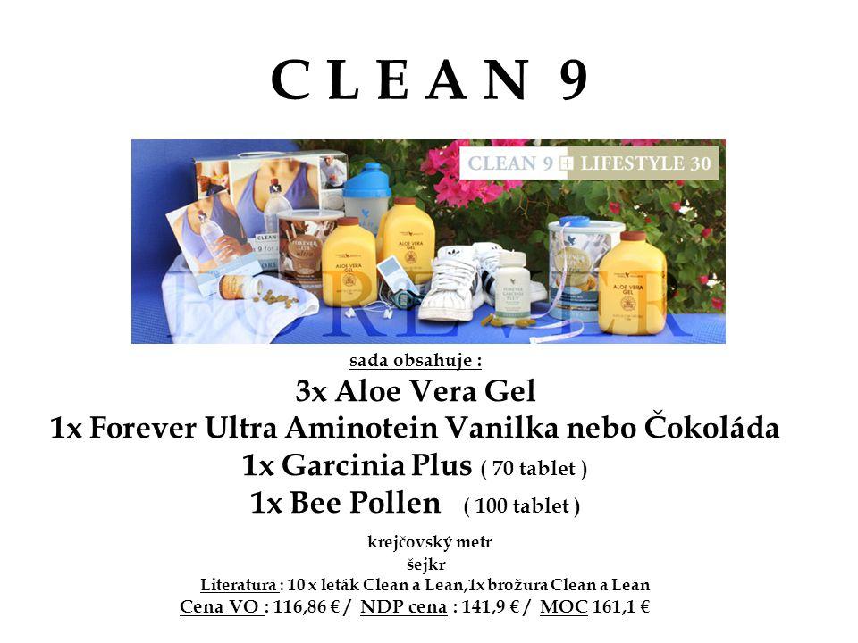 C L E A N 9 sada obsahuje : 3x Aloe Vera Gel 1x Forever Ultra Aminotein Vanilka nebo Čokoláda 1x Garcinia Plus ( 70 tablet ) 1x Bee Pollen ( 100 table