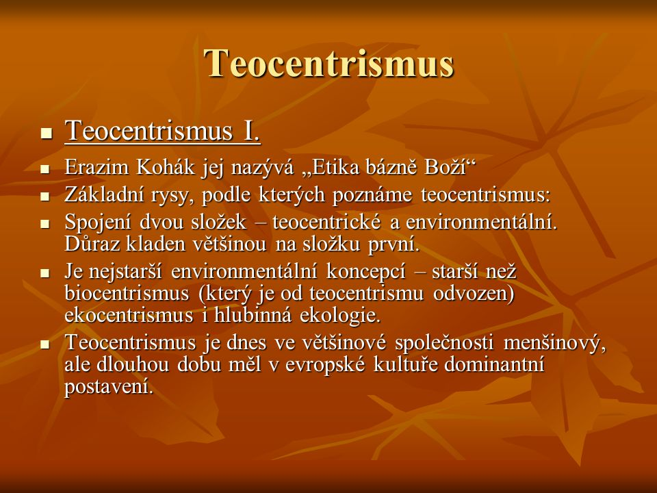 Teocentrismus Teocentrismus II.Teocentrismus II.